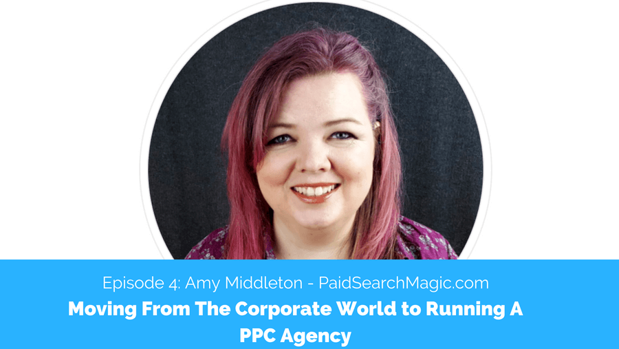 Running A PPC Agency with Amy from PaidSearchMagic