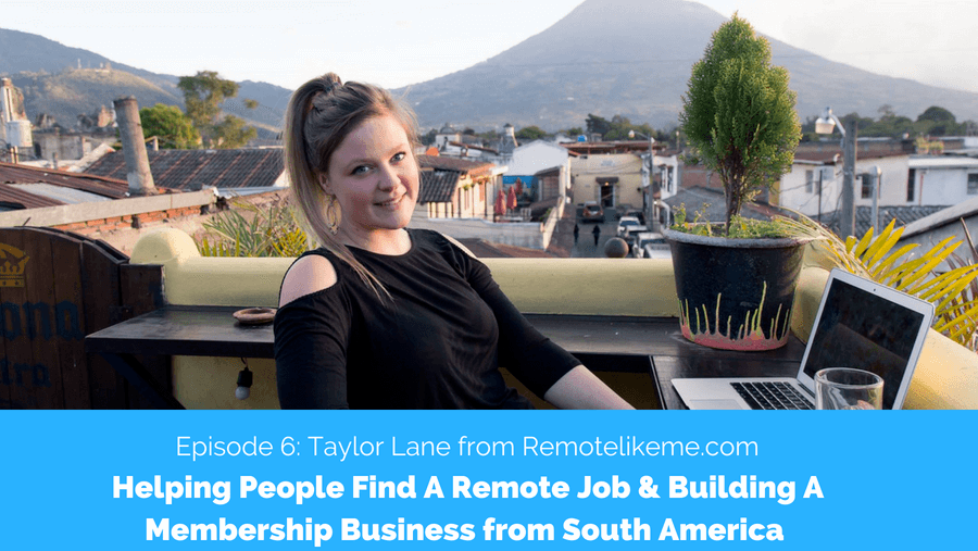 Digital Nomad Podcast - Taylor Lane