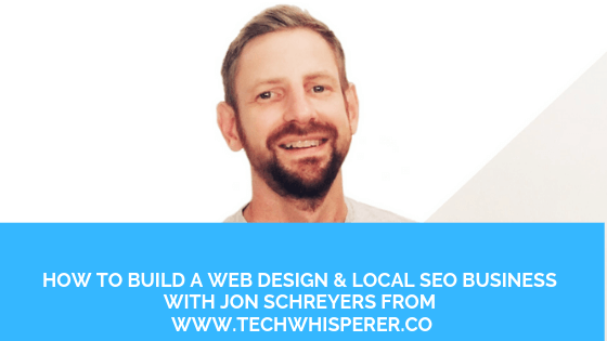 How to Build A Web Design & Local SEO Business with Jon Schreyers (1)